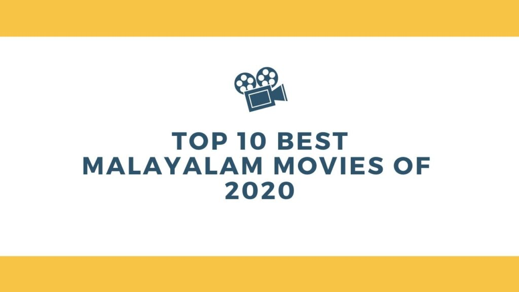 Top 10 Best Malayalam Movies of 2020